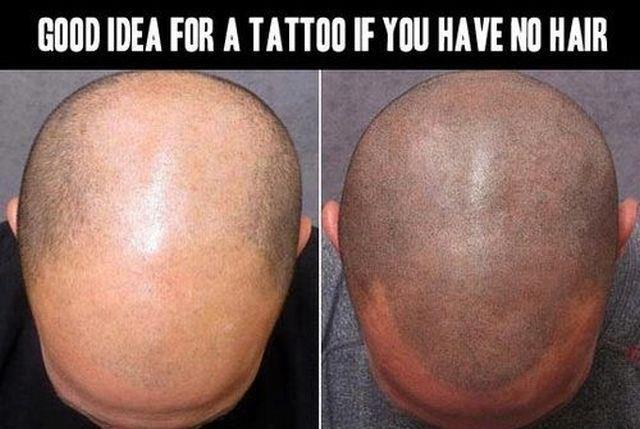 good idea for a tatoo if you have no hair